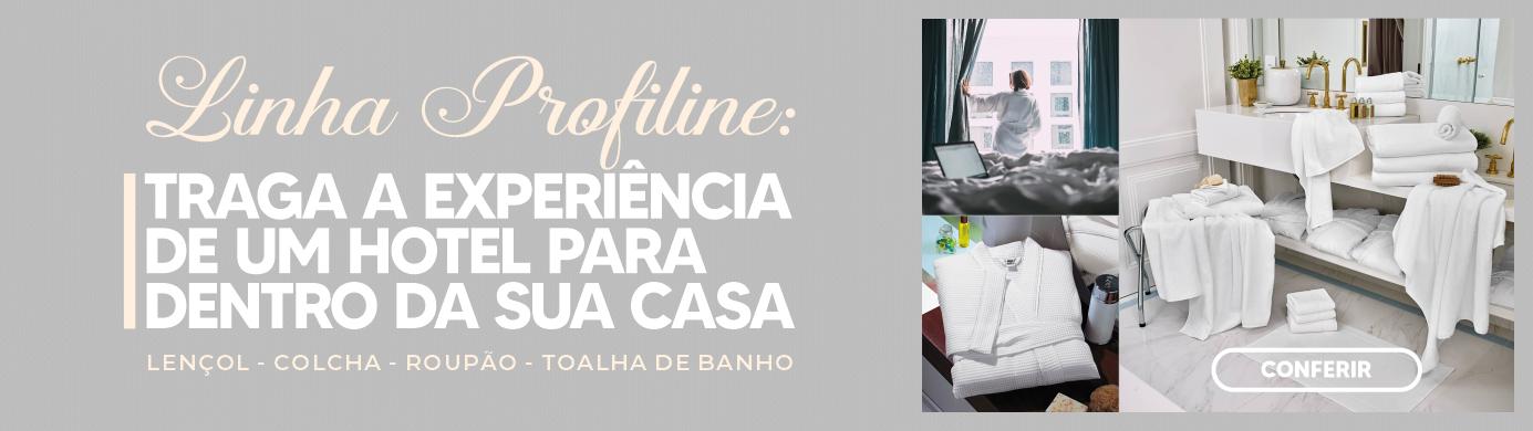 Linha Profiline - Traga para a sua casa a experiência de morar em um hotel